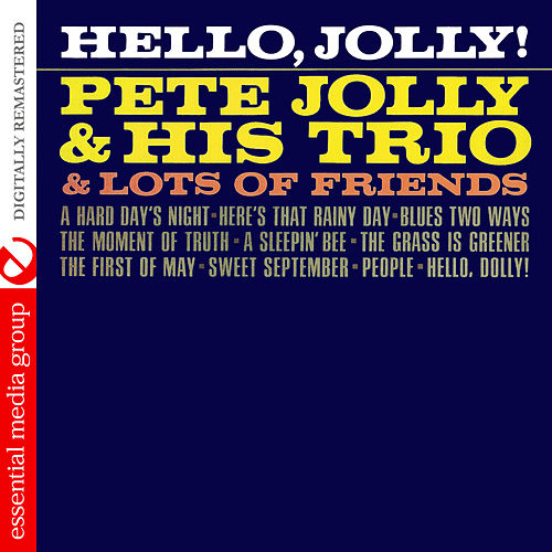 Play & Download Hello Jolly! (Digitally Remastered) by Pete Jolly | Napster
