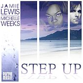 Play & Download Step Up by Michelle Weeks Jamie Lewis | Napster