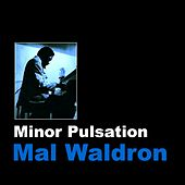 Play & Download Minor Pulsation by Mal Waldron | Napster