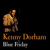 Play & Download Blue Friday by Kenny Dorham | Napster