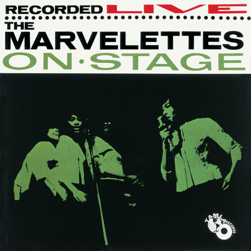 The Marvelettes Recorded Live On Stage by The Marvelettes