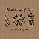 Play & Download You're Always On My Mind by A Great Big Pile of Leaves | Napster