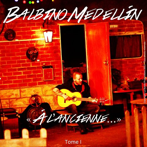 Play & Download A l'ancienne (Tome I) by Balbino Medellin | Napster