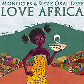 Play & Download Love Africa (with Oral Deep) by The Monocles | Napster