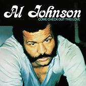 Come Check out This Love by Al Johnson