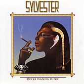 Play & Download Do Ya Wanna Funk by Sylvester | Napster