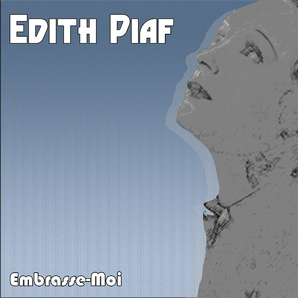 embrasse moi single von edith piaf napster. Black Bedroom Furniture Sets. Home Design Ideas