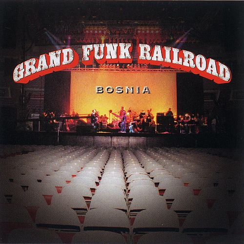 Play & Download Bosnia by Grand Funk Railroad | Napster