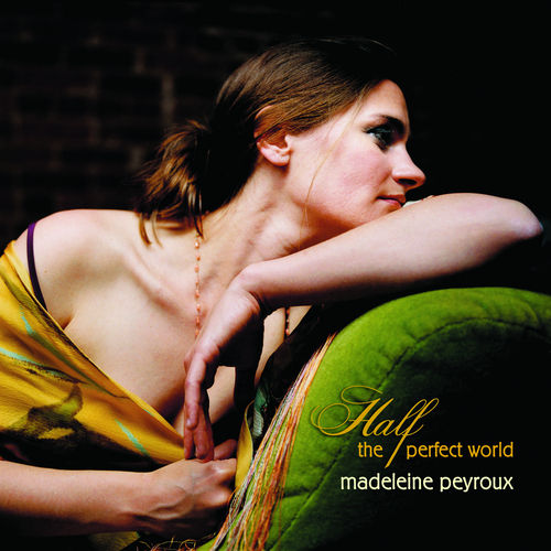 Play & Download Half The Perfect World by Madeleine Peyroux | Napster