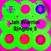 Play & Download Jah Warrior Singles 5 by Various Artists | Napster