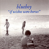 Play & Download If Wishes Were Horses by The Blueboy | Napster