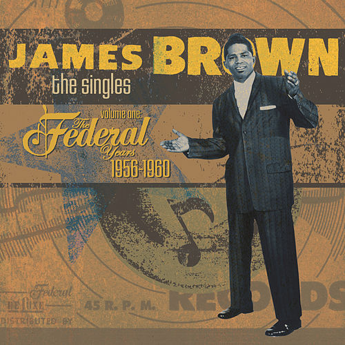 The Singles: The Federal Years (1956-1960) by James Brown