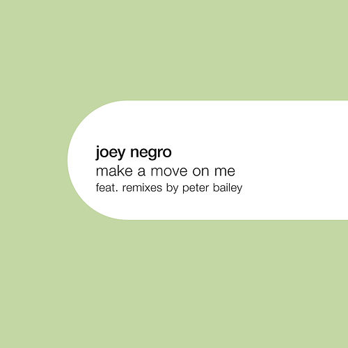 Play & Download Make A Move On Me  by Joey Negro | Napster