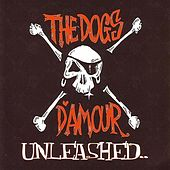 Unleashed by The Dogs D'Amour