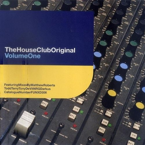 Play & Download The House Club Original - Volume One by Various Artists | Napster