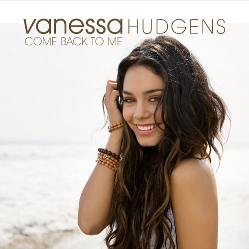 Play & Download Come Back To Me by Vanessa Hudgens | Napster