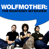 Play & Download Wolfmother: The Rhapsody Interview by Wolfmother | Napster