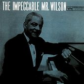 Play & Download The Impeccable Mr. Wilson by Teddy Wilson | Napster