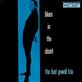 Blues In The Closet by Bud Powell