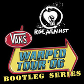 Play & Download Warped Tour Bootleg Series 2006 by Rise Against | Napster