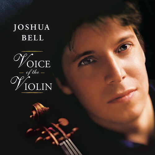 Play & Download Voice of the Violin by Joshua Bell | Napster