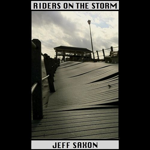 Play & Download Riders On the Storm by Jeff Saxon | Napster