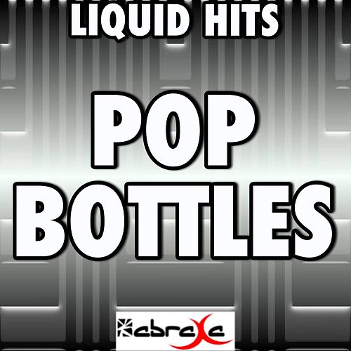Play & Download Pop Bottles - a Tribute to Sky Blu and Mark Rosas by Liquid Hits | Napster