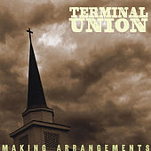 Play & Download Making Arrangements by Terminal Union | Napster