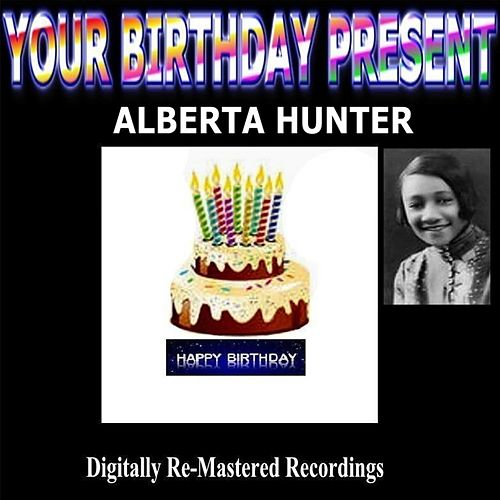 Your Birthday Present - Alberta Hunter by Alberta Hunter