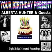 Your Birthday Present - Alberta Hunter & Guests by Various Artists
