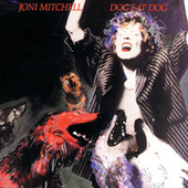 Dog Eat Dog by Joni Mitchell