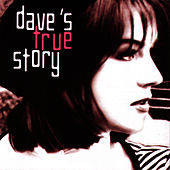 Play & Download Dave's True Story by Dave's True Story | Napster