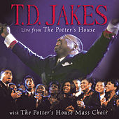 Play & Download Live From The Potter's House by T.D. Jakes | Napster