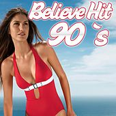 Play & Download Believe (Hit 90's) by Disco Fever | Napster