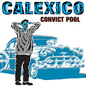 Play & Download Convict Pool by Calexico | Napster