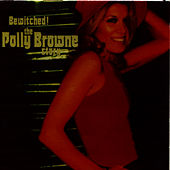 Bewitched - The Polly Brown Story by Polly Brown
