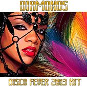 Play & Download Diamonds (Disco Fever 2013 Hit) by Disco Fever | Napster