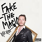 Fake the Magic by Rex Riot