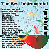 Play & Download The Best Instrumental: Spanish Guitar by Various Artists | Napster