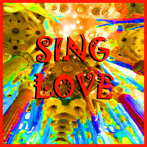 Play & Download Sing Love by Various Artists | Napster