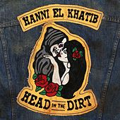 Play & Download Head In The Dirt by Hanni El Khatib | Napster