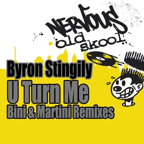 Play & Download U Turn Me [Bini & Martini Remixes] by Byron Stingily | Napster