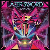 Play & Download Batman by Lazer Sword | Napster