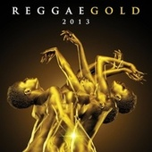 Reggae Gold 2013 von Various Artists