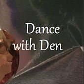 Play & Download Dance with Den by The Den | Napster