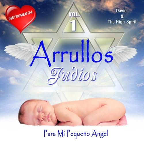 Arrullos Judios, Vol. 1 (Instrumentals - Para Mi Pequeno Angel) by David & The High Spirit