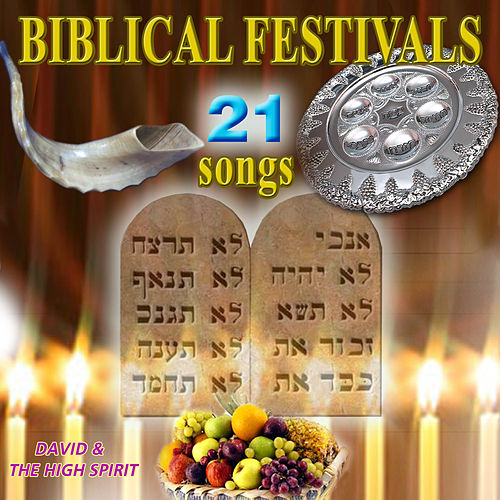 Play & Download Biblical Festivals (21 Songs) by David & The High Spirit | Napster