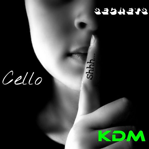 Play & Download Secrets by Cello | Napster