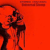 Play & Download Universal Stomp by Stereo Assassin | Napster