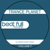 Beat Full Trance Planet Volume 7 by Various Artists